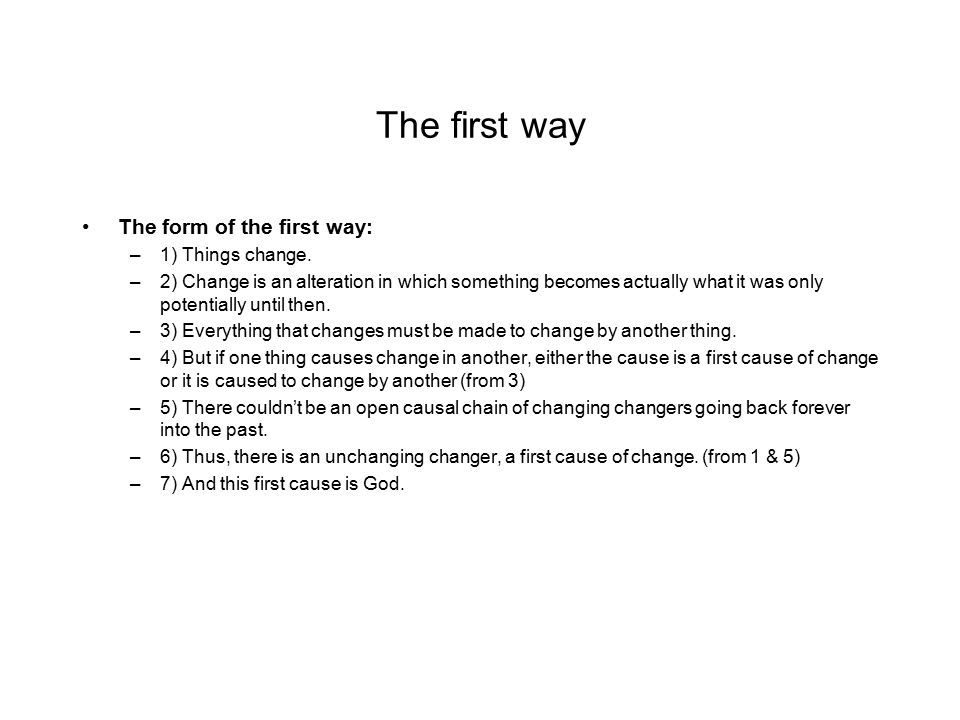 The first way The form of the first way: 1) Things change.