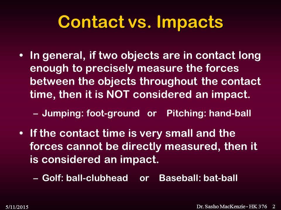 Contact vs. Impacts