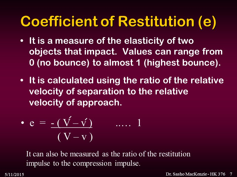 Coefficient of Restitution (e)