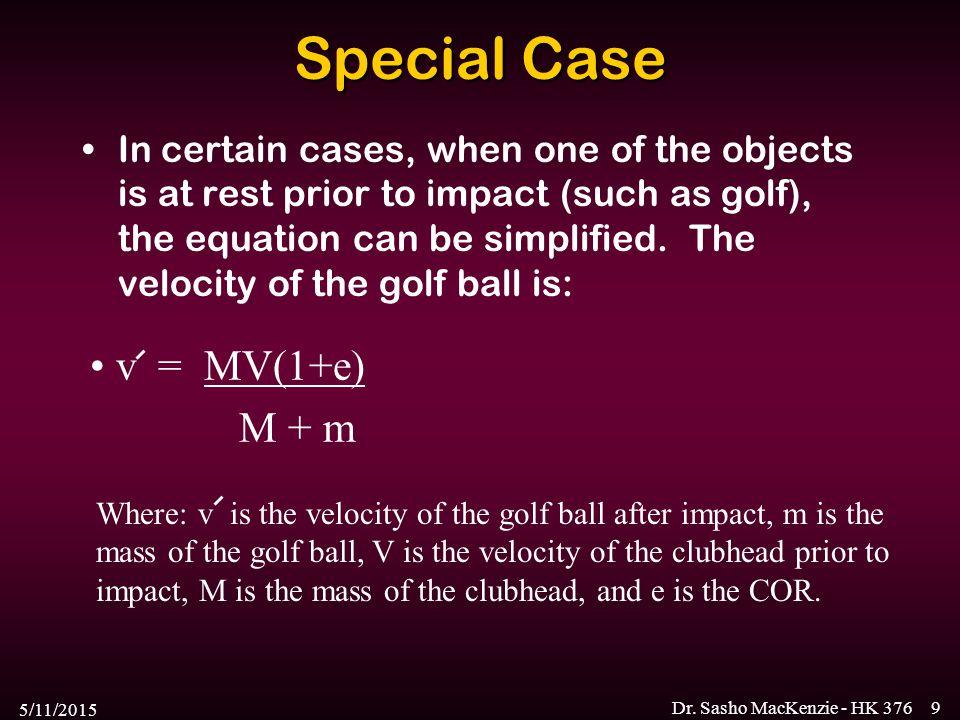 Special Case v = MV(1+e) M + m