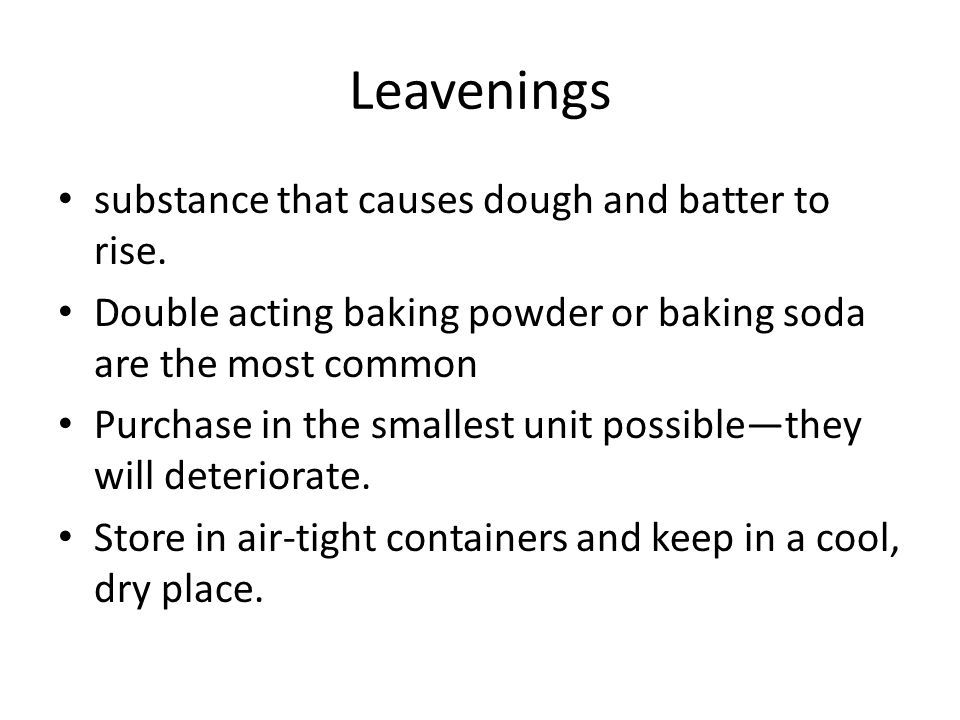 Leavenings substance that causes dough and batter to rise.