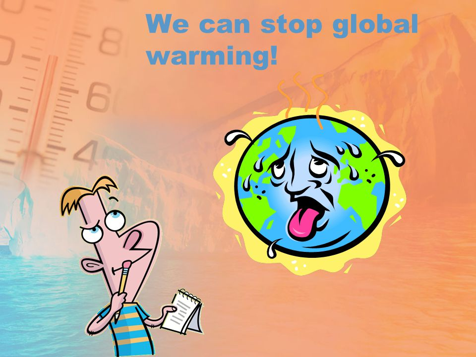 We can stop global warming!