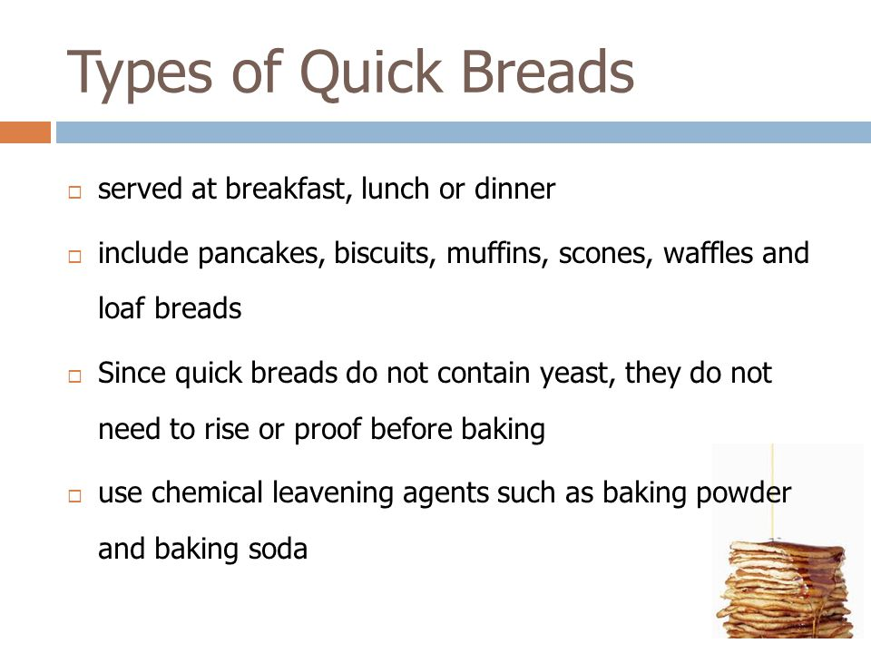 Types of Quick Breads served at breakfast, lunch or dinner