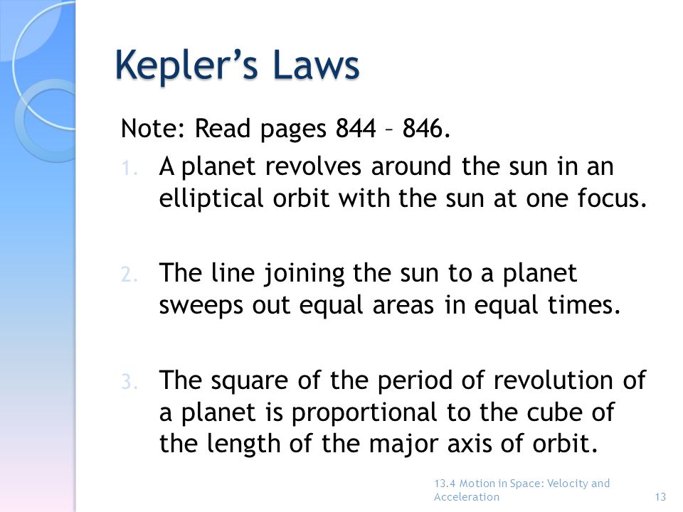Kepler's Laws Note: Read pages 844 – 846.