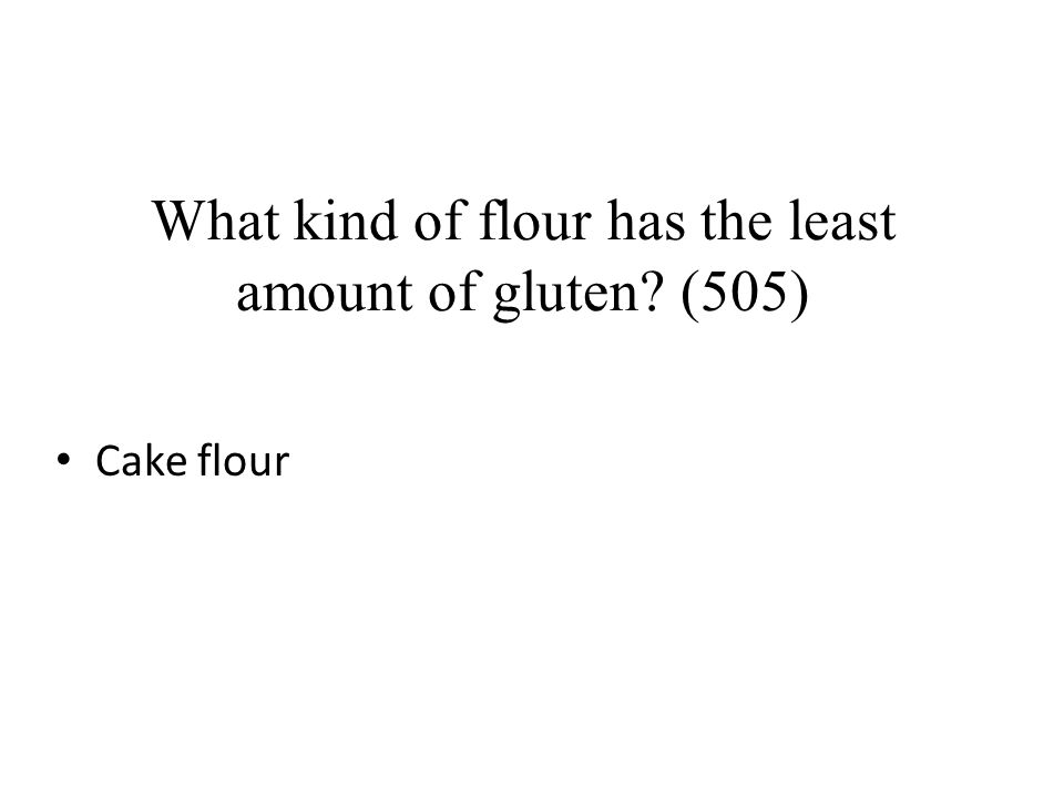 What kind of flour has the least amount of gluten (505)