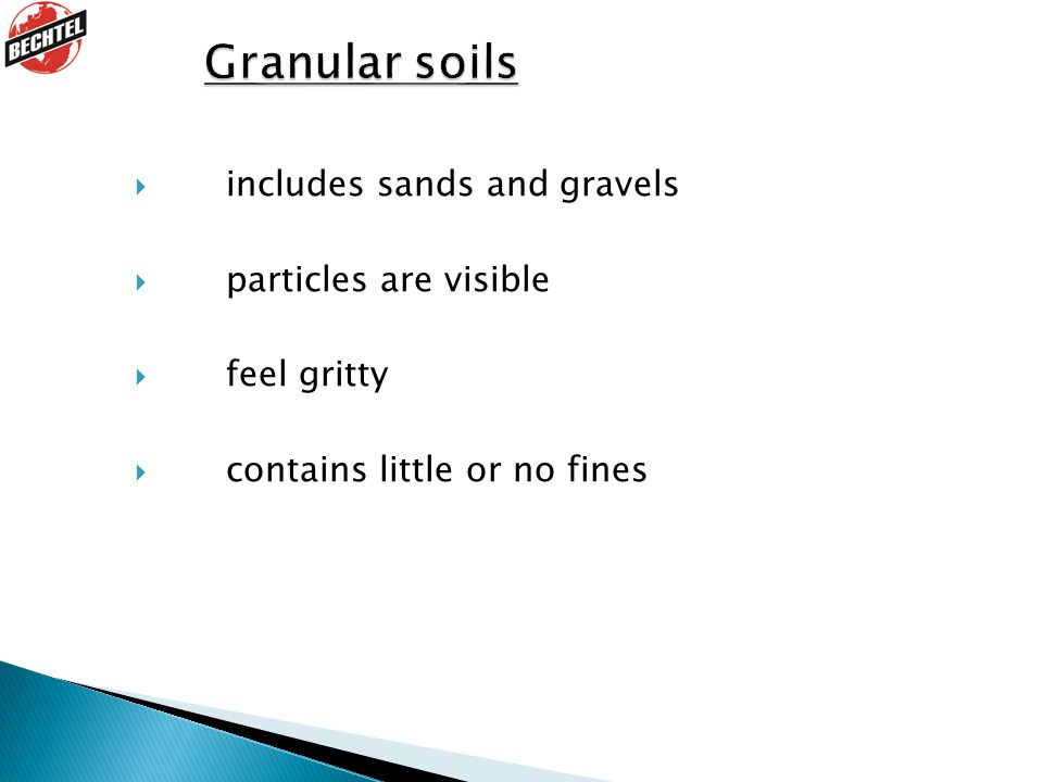 Granular soils includes sands and gravels particles are visible