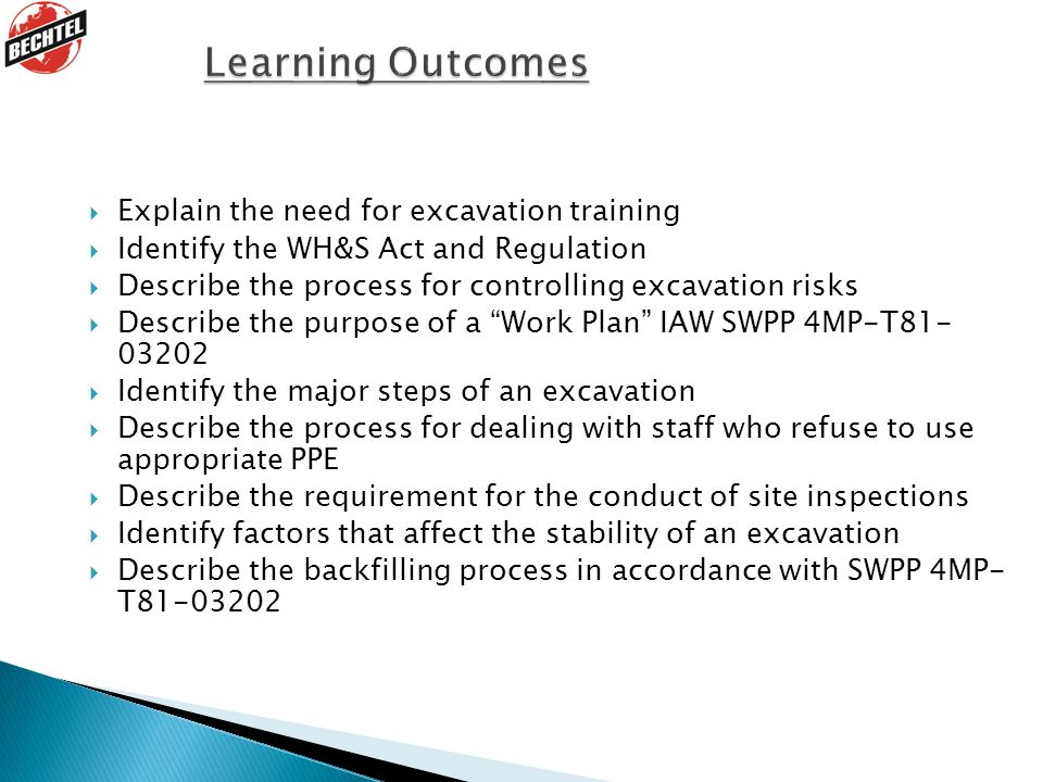 Learning Outcomes Explain the need for excavation training