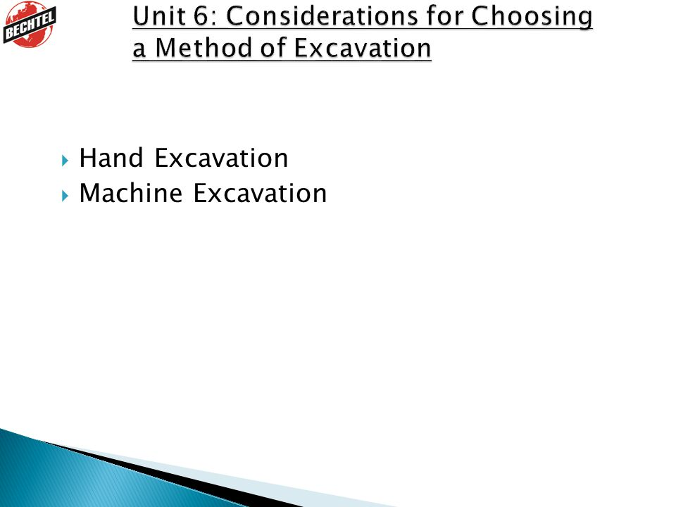 Unit 6: Considerations for Choosing a Method of Excavation