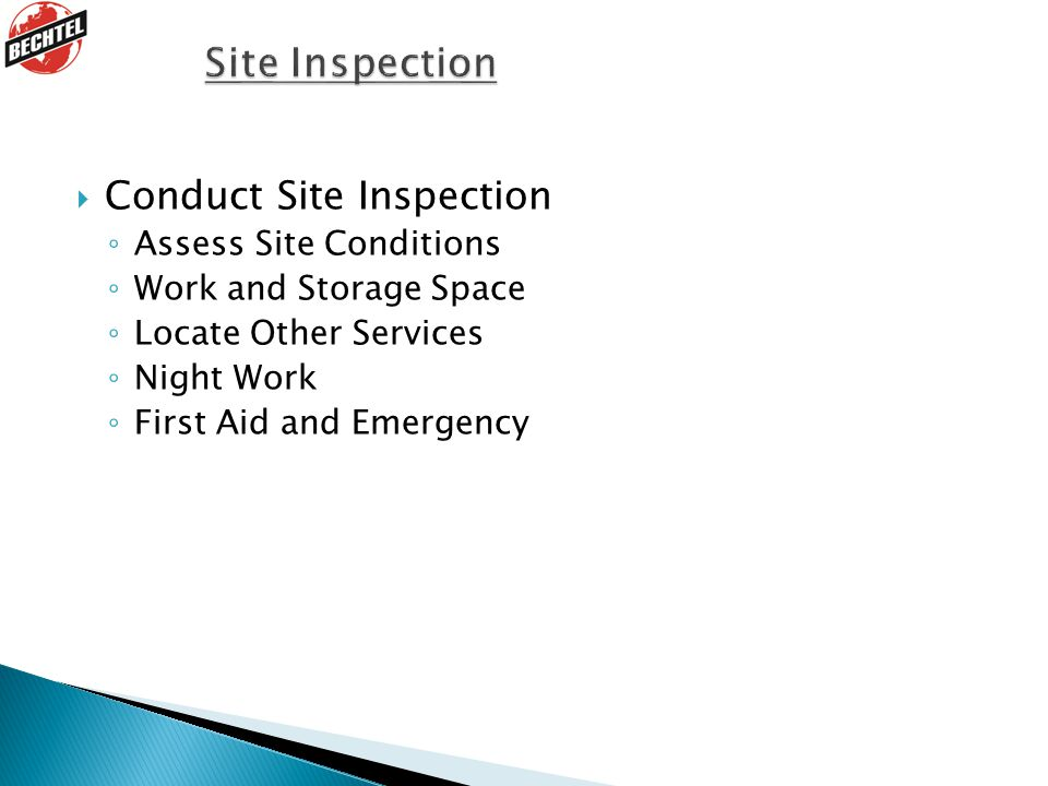 Site Inspection Conduct Site Inspection Assess Site Conditions