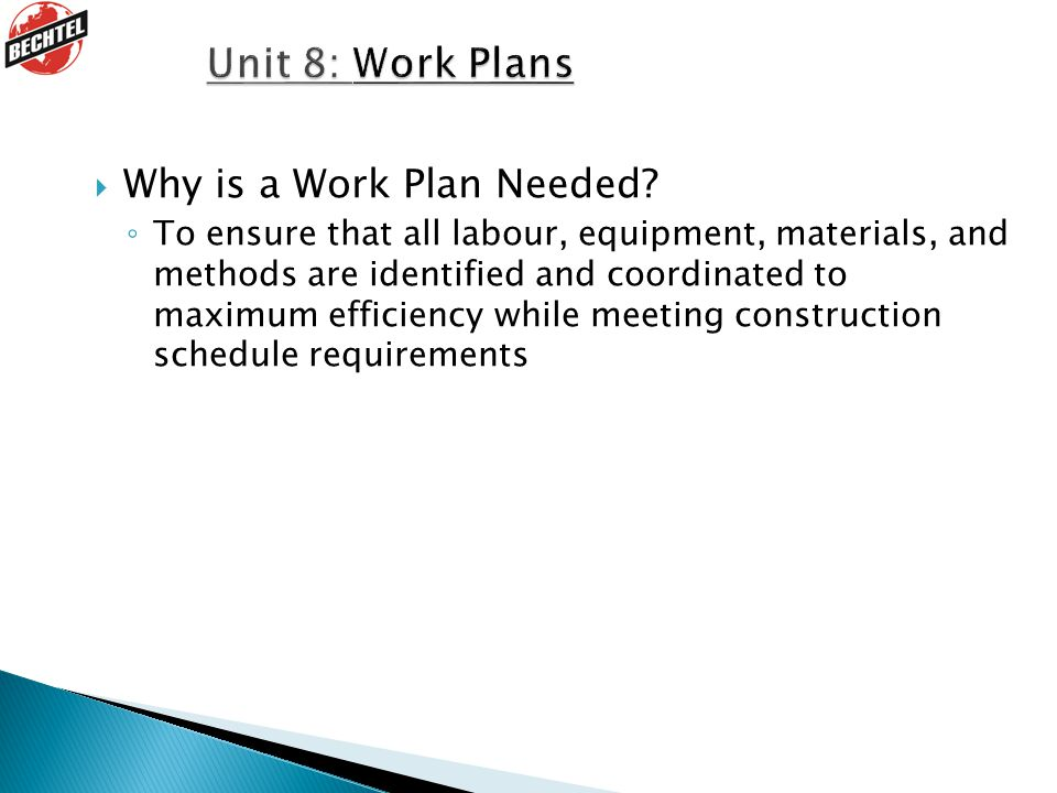 Unit 8: Work Plans Why is a Work Plan Needed