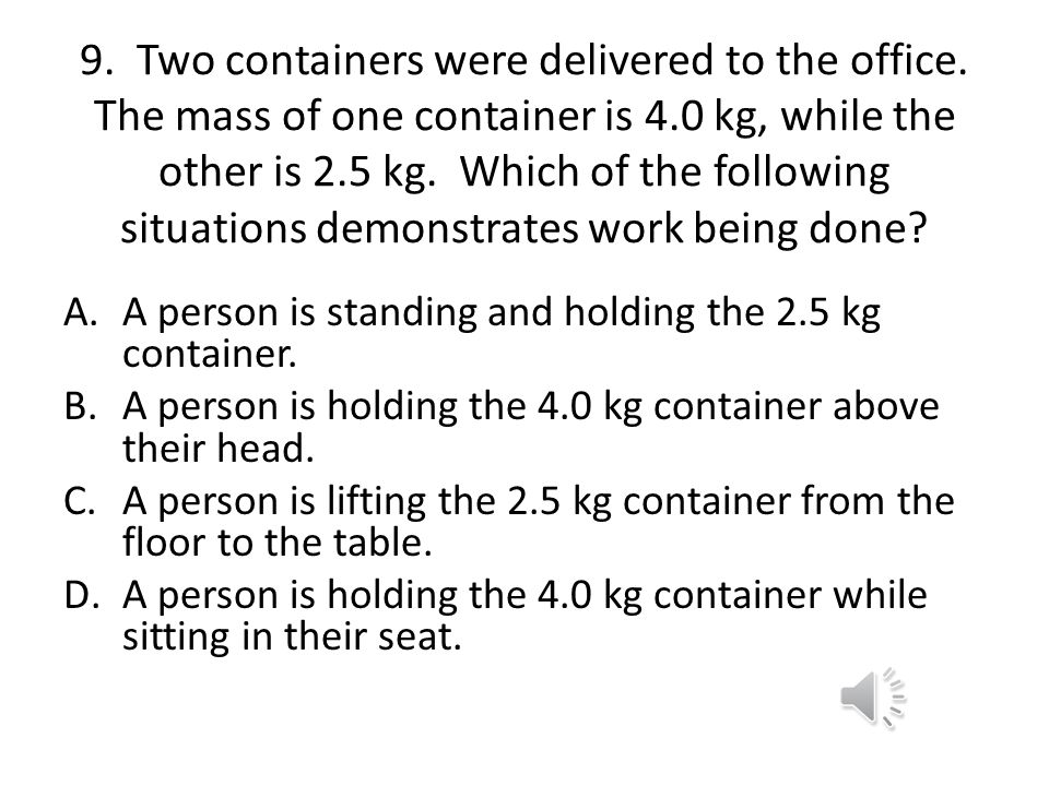 9. Two containers were delivered to the office