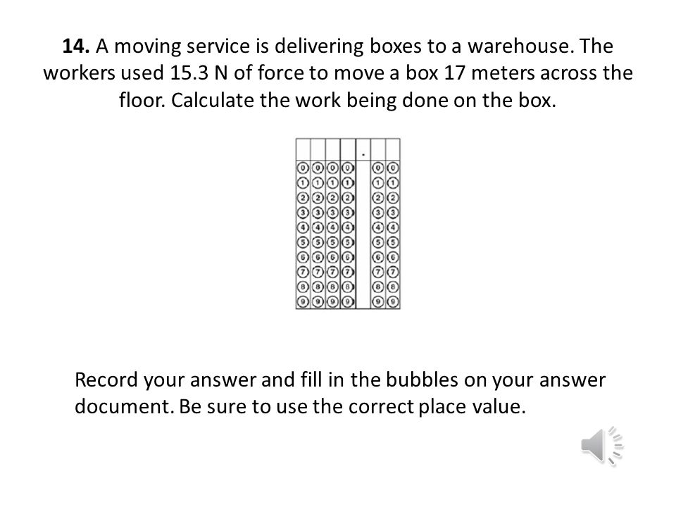 14. A moving service is delivering boxes to a warehouse