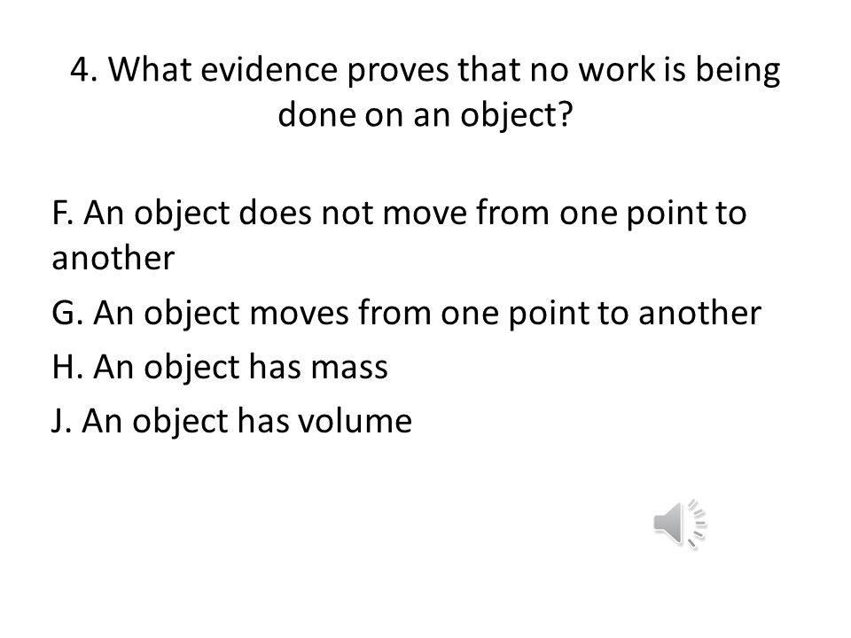 4. What evidence proves that no work is being done on an object