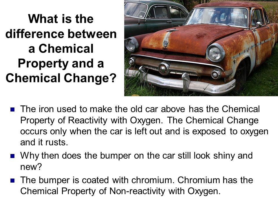 What is the difference between a Chemical Property and a Chemical Change