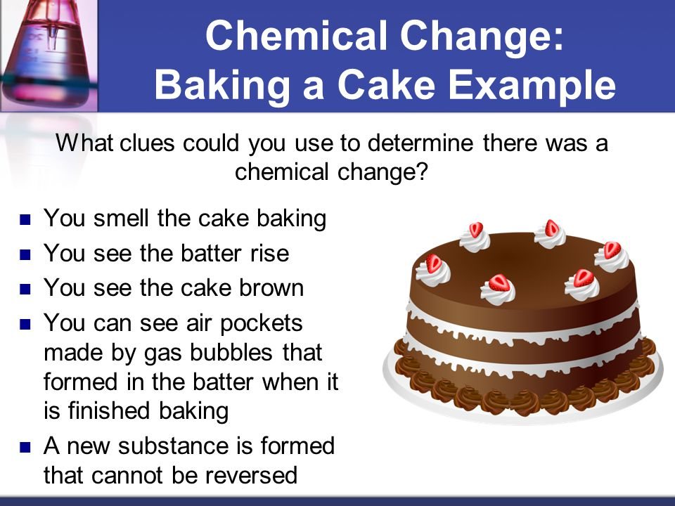 Chemical Change: Baking a Cake Example