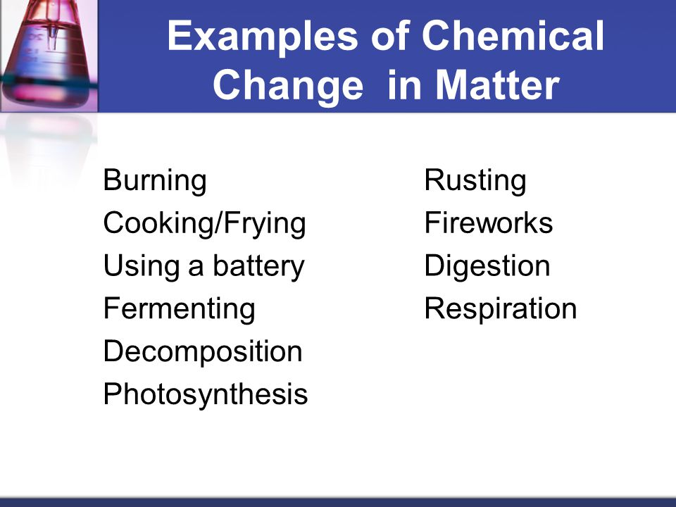 Examples of Chemical Change in Matter