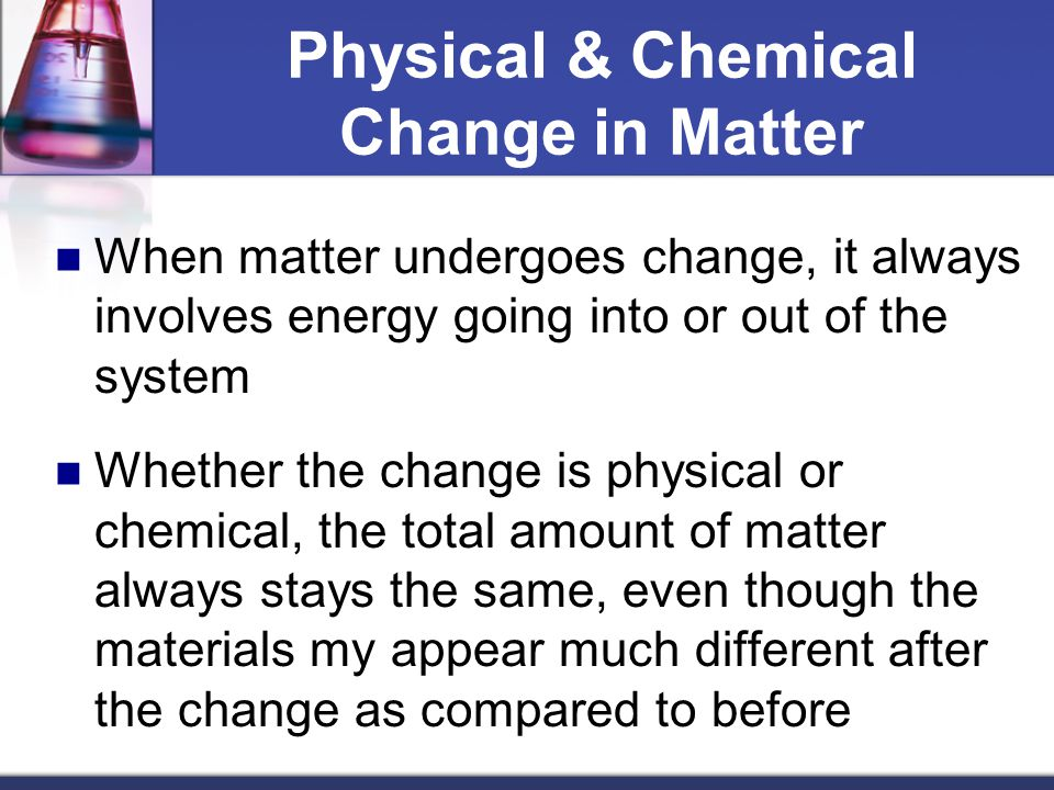 Physical & Chemical Change in Matter