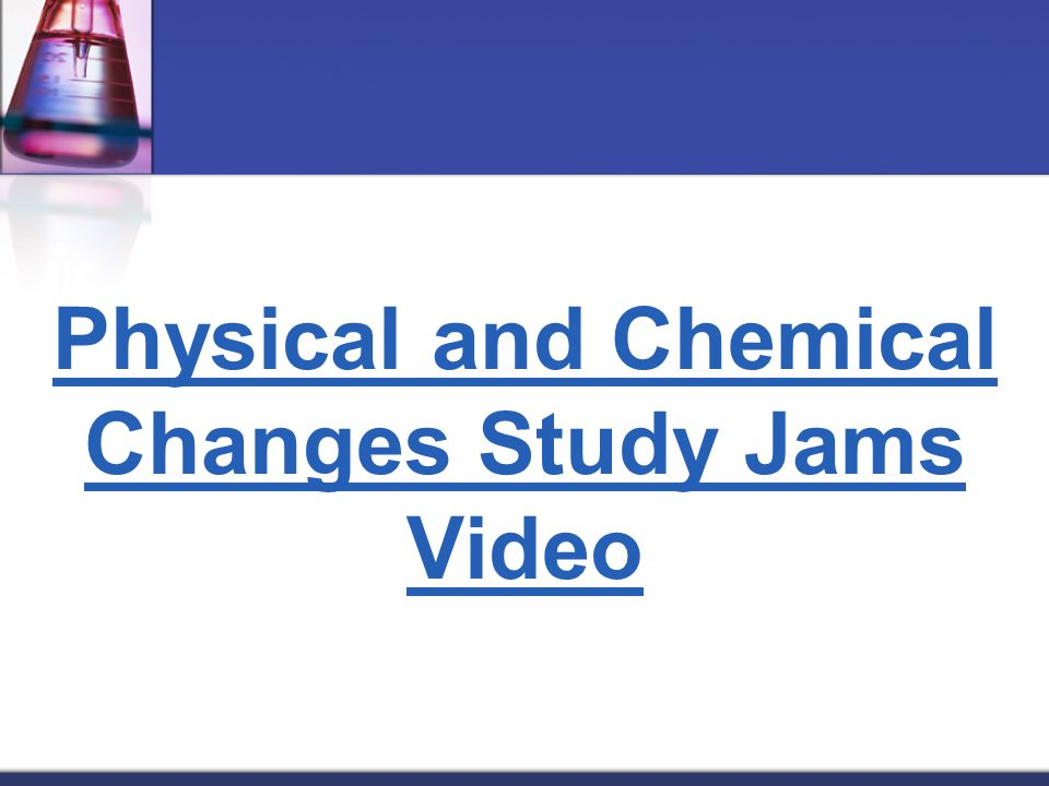 Physical and Chemical Changes Study Jams Video