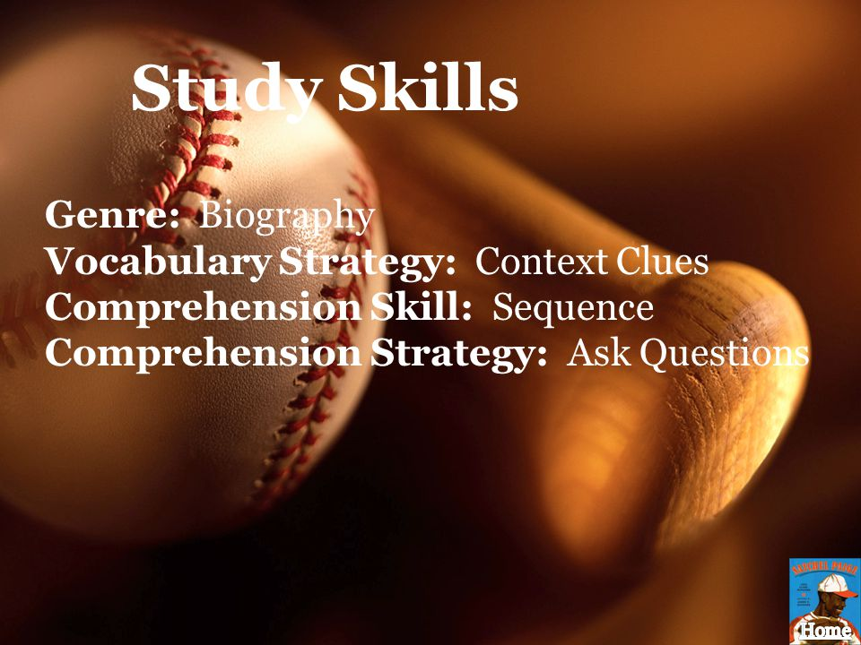Study Skills Genre: Biography Vocabulary Strategy: Context Clues