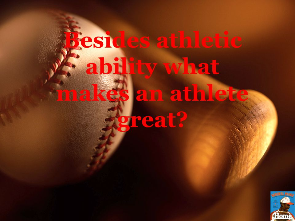 Besides athletic ability what makes an athlete great
