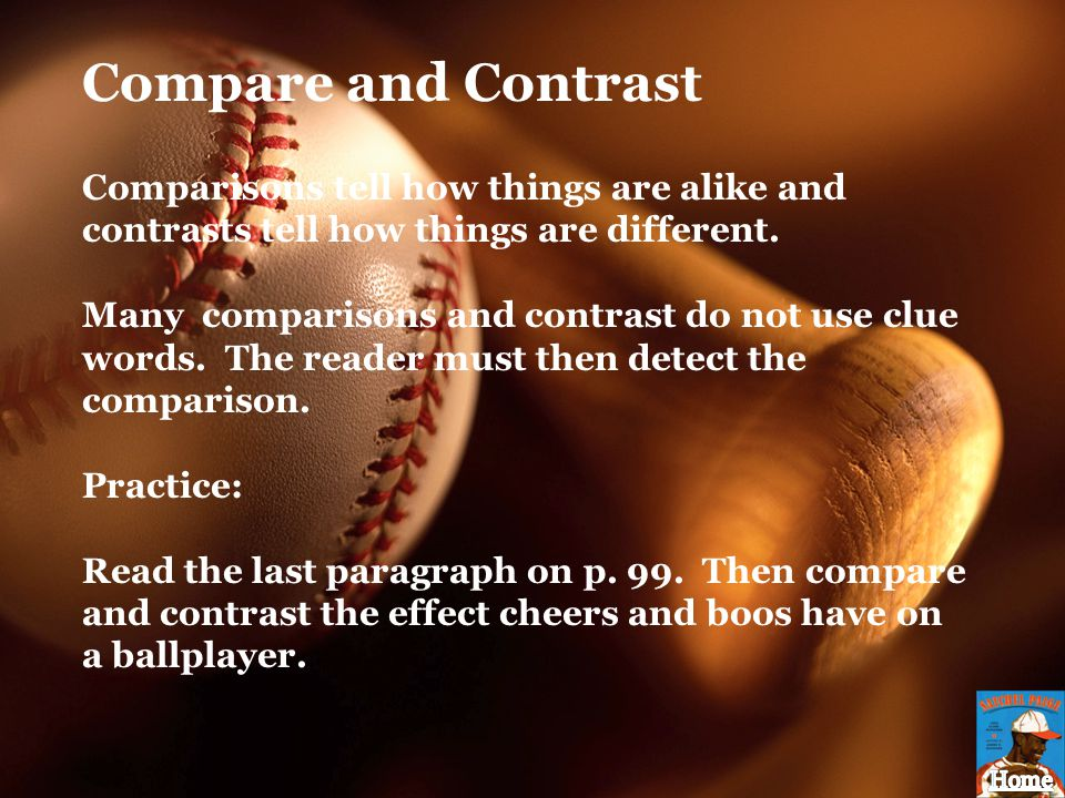 Compare and Contrast Comparisons tell how things are alike and contrasts tell how things are different.
