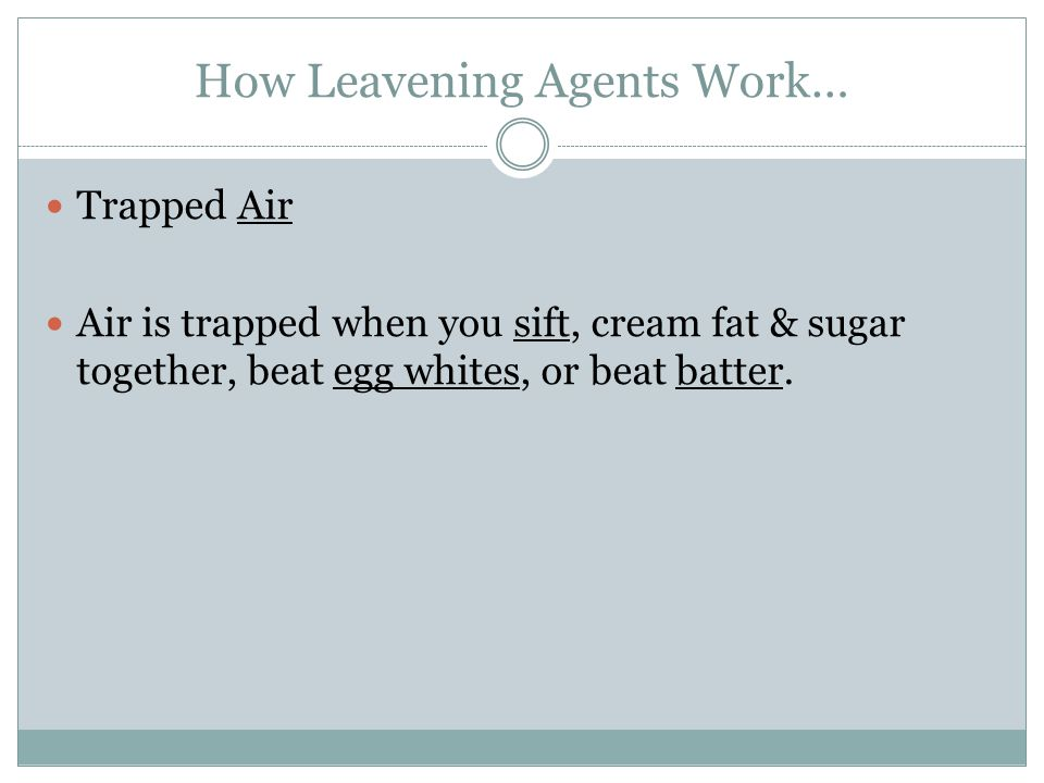 How Leavening Agents Work…