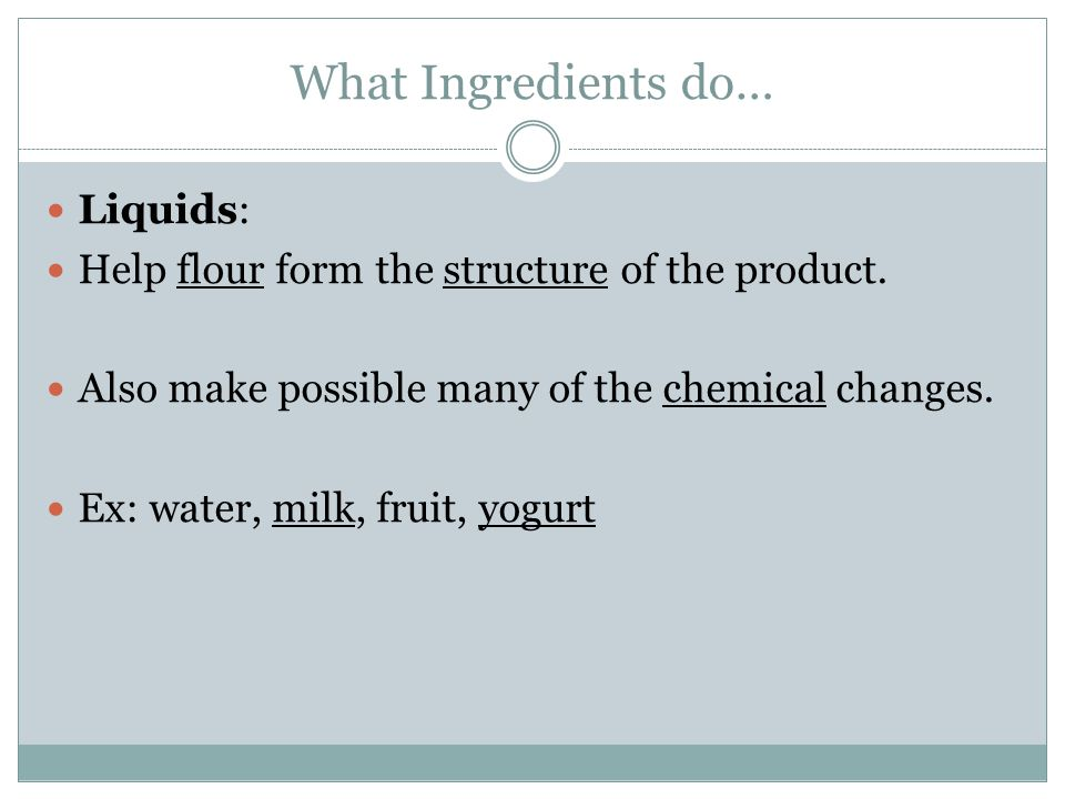 What Ingredients do… Liquids: