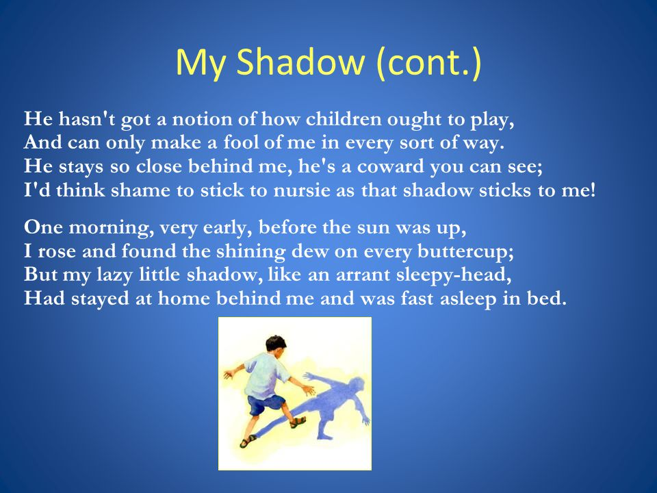 My Shadow (cont.)