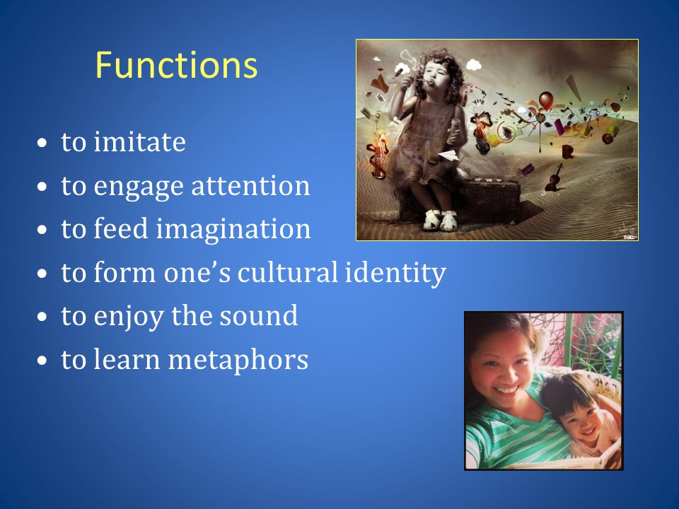 Functions to imitate to engage attention to feed imagination