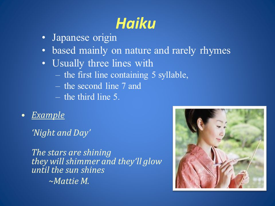 Haiku Japanese origin based mainly on nature and rarely rhymes