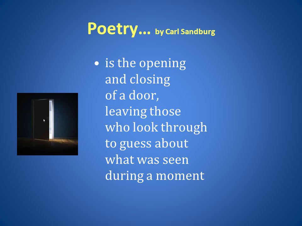 Poetry… by Carl Sandburg