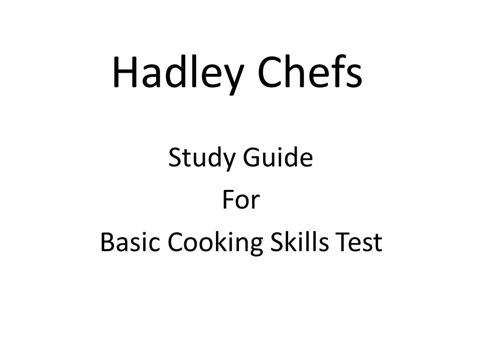 Study Guide For Basic Cooking Skills Test