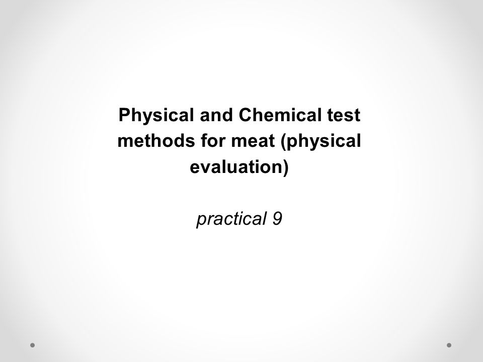 Physical and Chemical test methods for meat (physical evaluation) practical 9