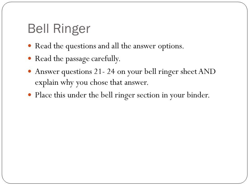 Bell Ringer Read the questions and all the answer options.