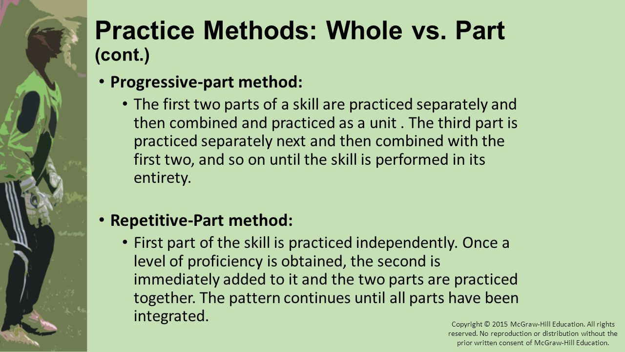 Practice Methods: Whole vs. Part (cont.)