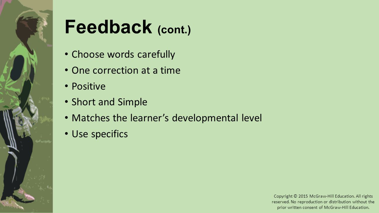 Feedback (cont.) Choose words carefully One correction at a time