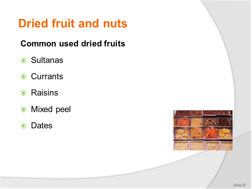 Dried fruit and nuts Common used dried fruits Sultanas Currants