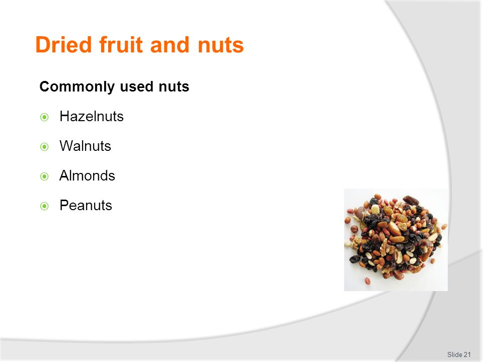Dried fruit and nuts Commonly used nuts Hazelnuts Walnuts Almonds