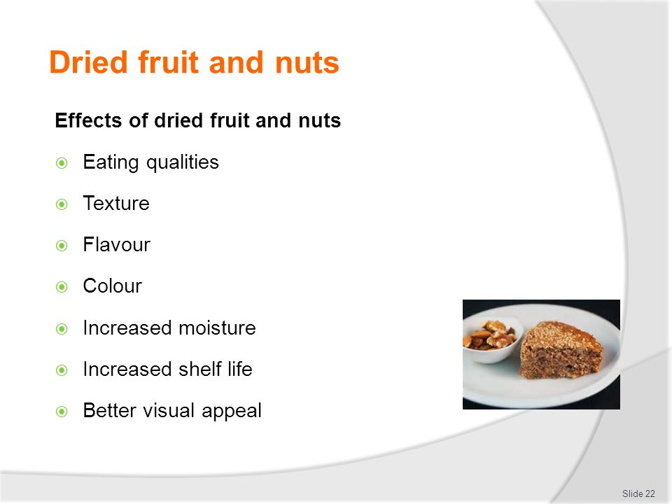 Dried fruit and nuts Effects of dried fruit and nuts Eating qualities