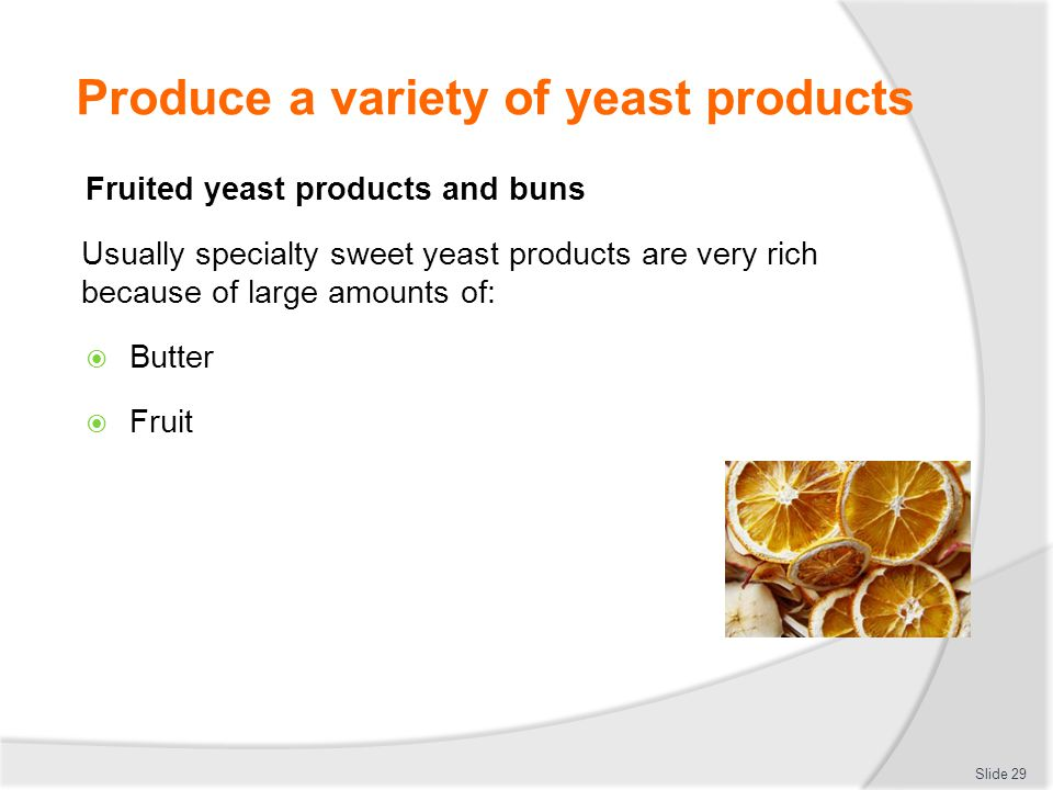 Produce a variety of yeast products