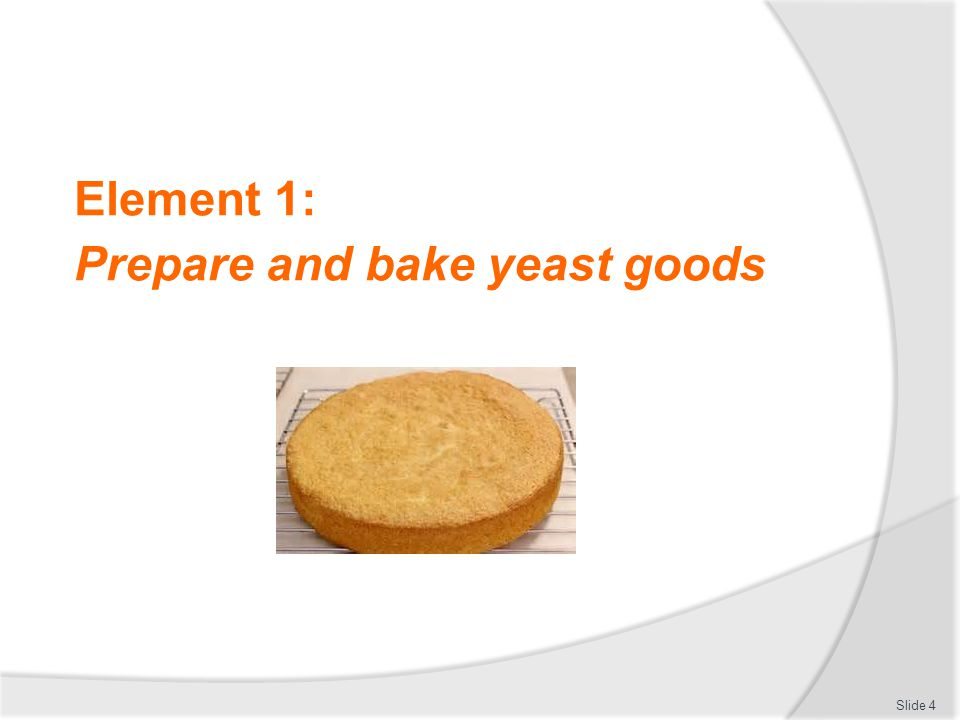 Prepare and bake yeast goods