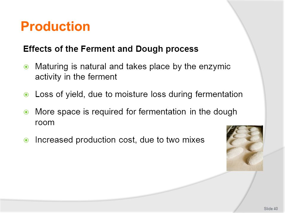 Production Effects of the Ferment and Dough process