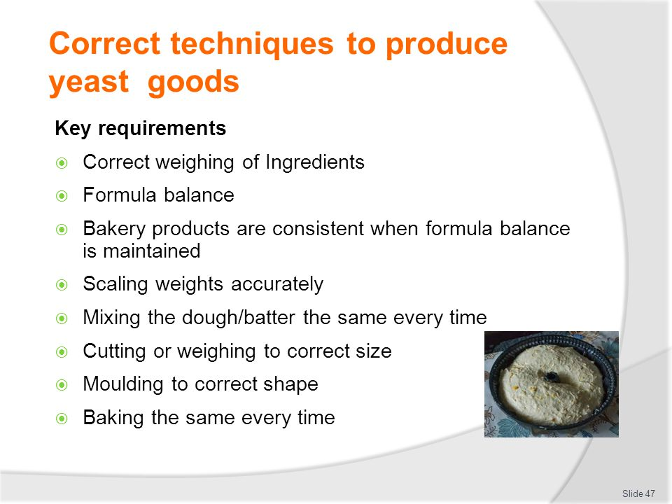 Correct techniques to produce yeast goods