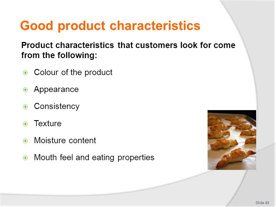 Good product characteristics