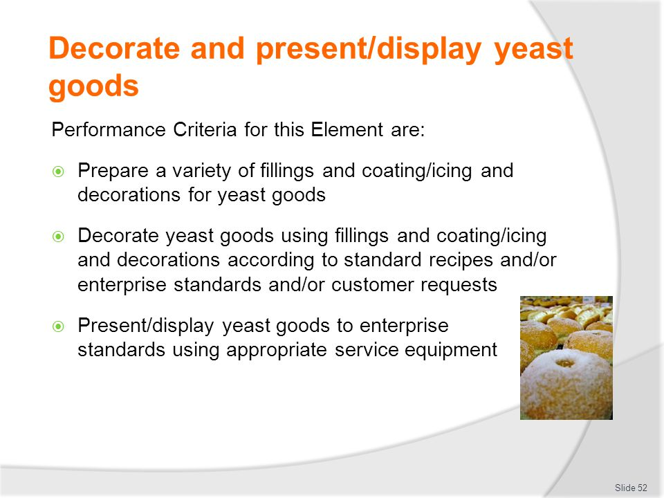 Decorate and present/display yeast goods