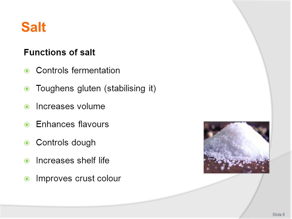 Salt Functions of salt Controls fermentation