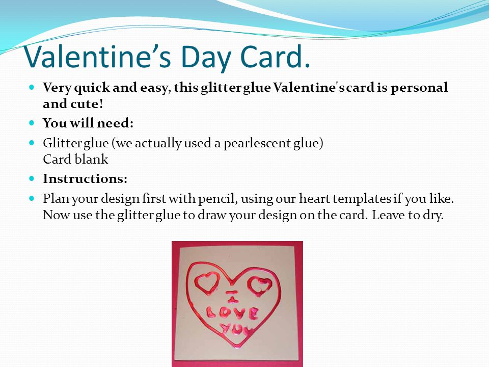 Valentine's Day Card. Very quick and easy, this glitter glue Valentine s card is personal and cute!