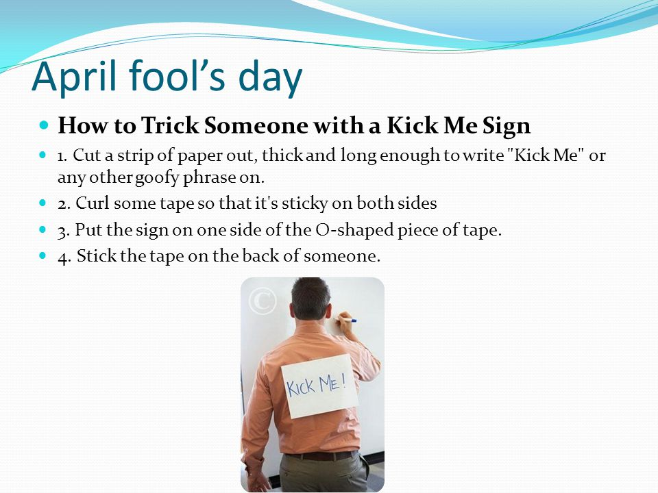 April fool's day How to Trick Someone with a Kick Me Sign