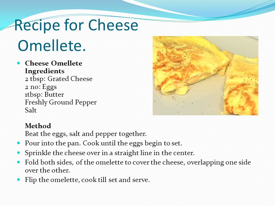 Recipe for Cheese Omellete.