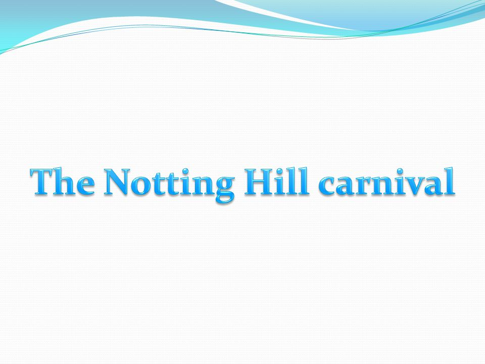 The Notting Hill carnival